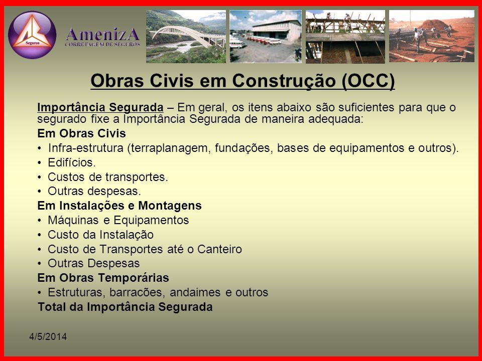 4/5/2014 Obras Civis em Construção (OCC) Importância Segurada – Em geral, os itens abaixo são suficientes para que o segurado fixe a Importância Segur