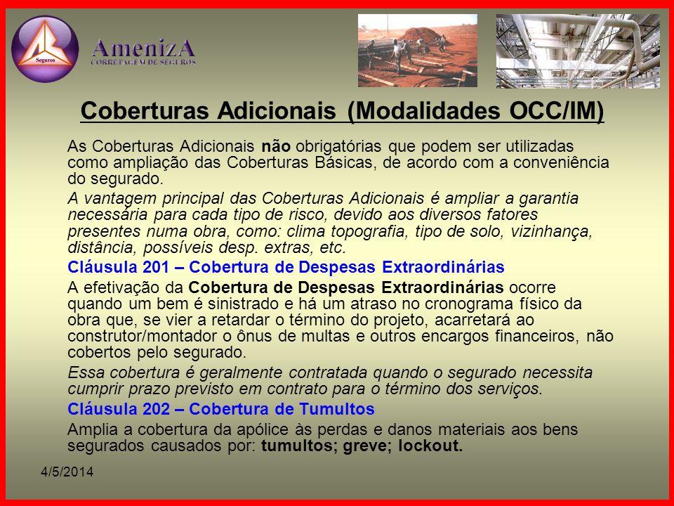 4/5/2014 Coberturas Adicionais (Modalidades OCC/IM) As Coberturas Adicionais não obrigatórias que podem ser utilizadas como ampliação das Coberturas B