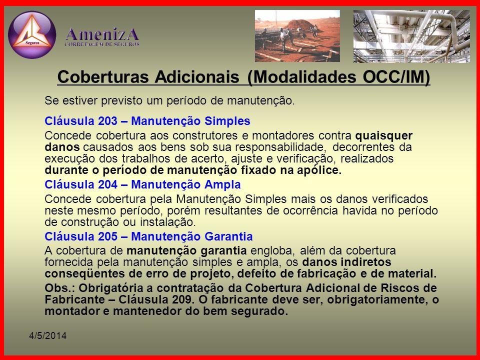 4/5/2014 Coberturas Adicionais (Modalidades OCC/IM) Se estiver previsto um período de manutenção. Cláusula 203 – Manutenção Simples Concede cobertura