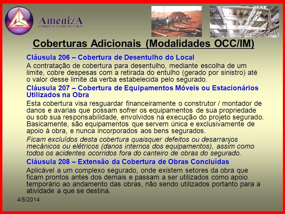4/5/2014 Coberturas Adicionais (Modalidades OCC/IM) Cláusula 206 – Cobertura de Desentulho do Local A contratação de cobertura para desentulho, median