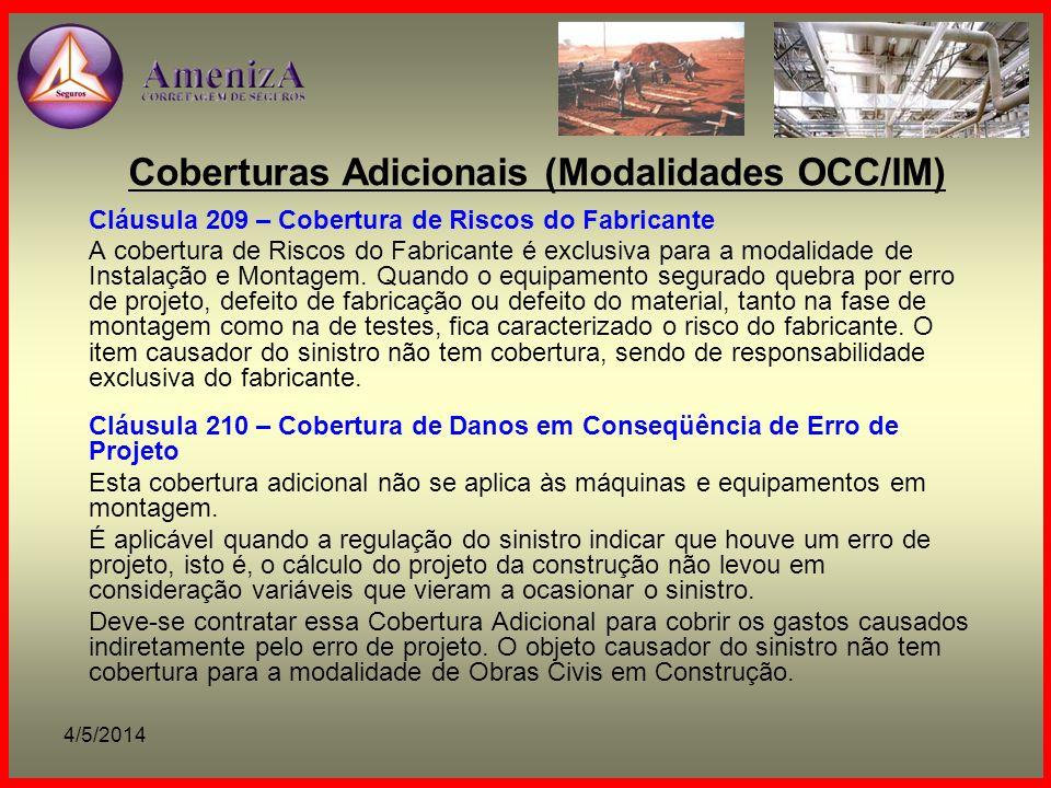 4/5/2014 Coberturas Adicionais (Modalidades OCC/IM) Cláusula 209 – Cobertura de Riscos do Fabricante A cobertura de Riscos do Fabricante é exclusiva p