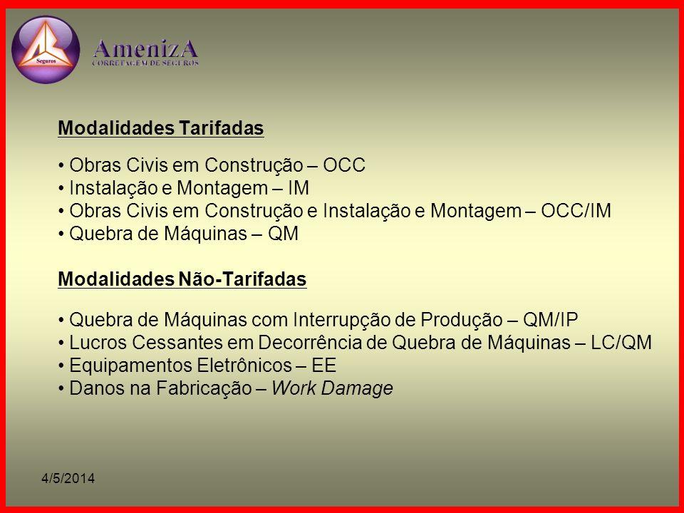 4/5/2014 Coberturas Adicionais (Modalidades OCC/IM) Cláusula 209 – Cobertura de Riscos do Fabricante A cobertura de Riscos do Fabricante é exclusiva para a modalidade de Instalação e Montagem.