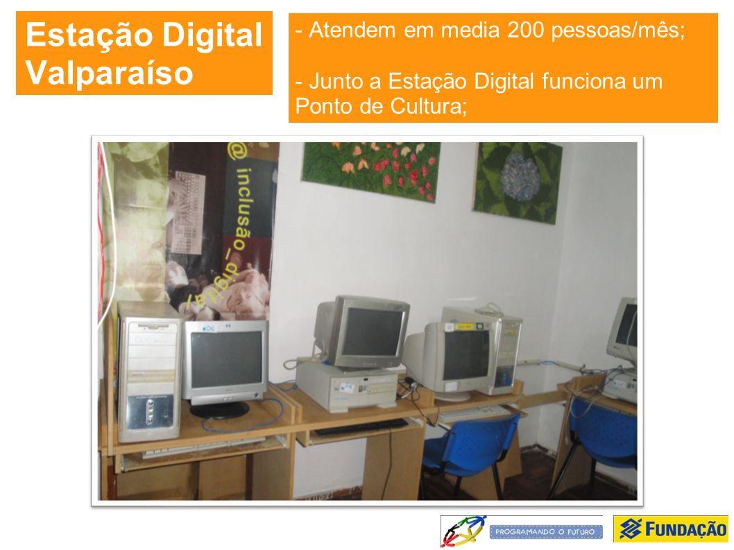 - Atendem em media 200 pessoas/mês; - Junto a Estação Digital funciona um Ponto de Cultura; Estação Digital Valparaíso