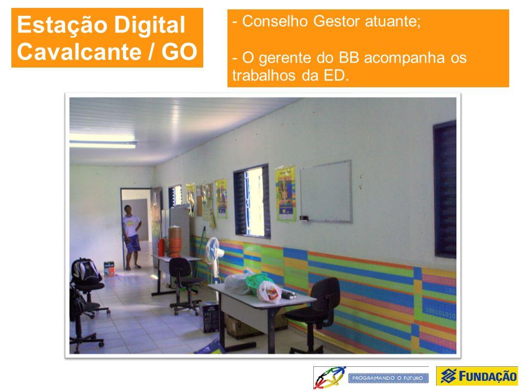 Estação Digital Cavalcante / GO - Conselho Gestor atuante; - O gerente do BB acompanha os trabalhos da ED.