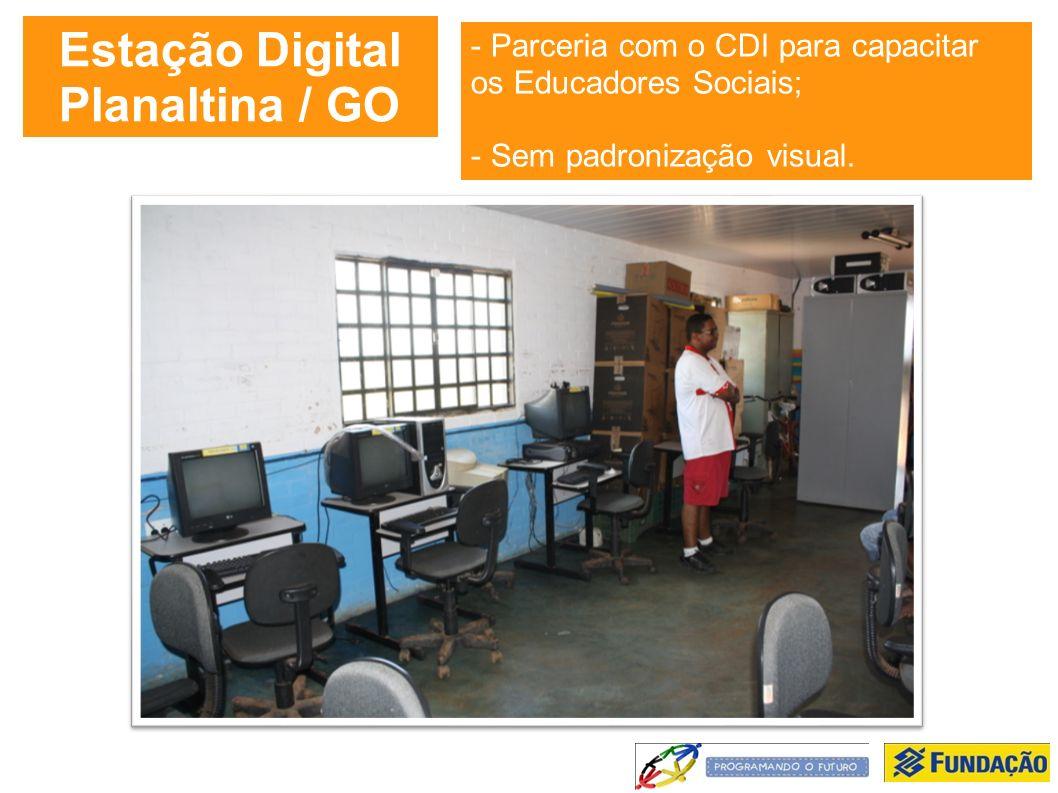 - Parceria com o CDI para capacitar os Educadores Sociais; - Sem padronização visual.