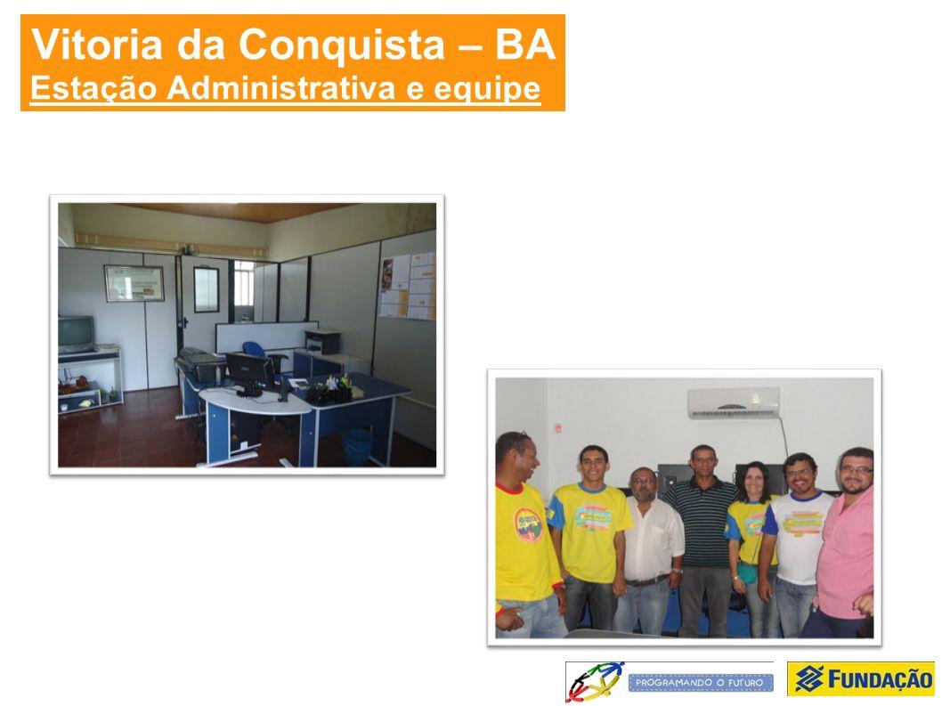Vitoria da Conquista – BA Estação Administrativa e equipe