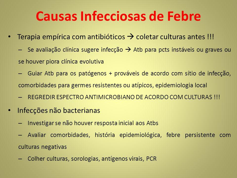 Causas Infecciosas de Febre Terapia empírica com antibióticos coletar culturas antes !!.