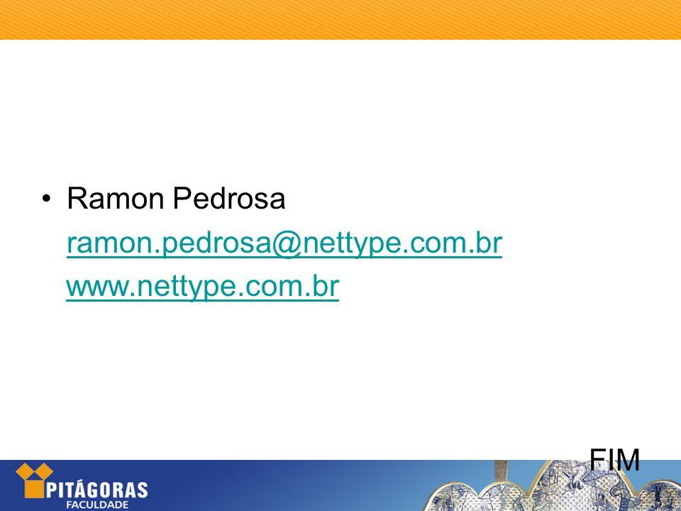 Ramon Pedrosa ramon.pedrosa@nettype.com.br www.nettype.com.br FIM