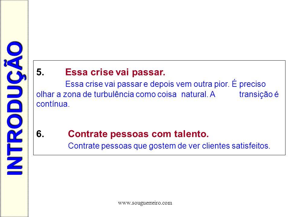www.souguerreiro.com Recepcionando o Cliente A primeira impressão é a que fica.