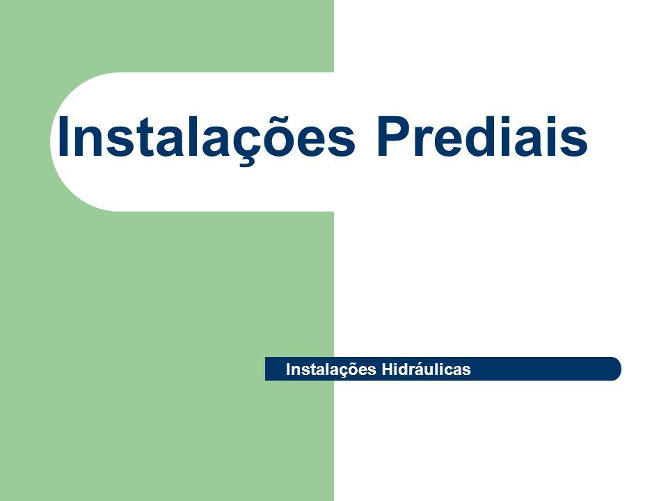Instalações Prediais Instalações Hidráulicas