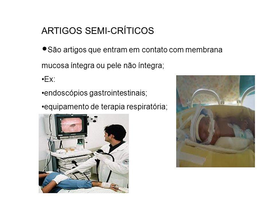 ARTIGOS SEMI-CRÍTICOS São artigos que entram em contato com membrana mucosa íntegra ou pele não íntegra; Ex: endoscópios gastrointestinais; equipament
