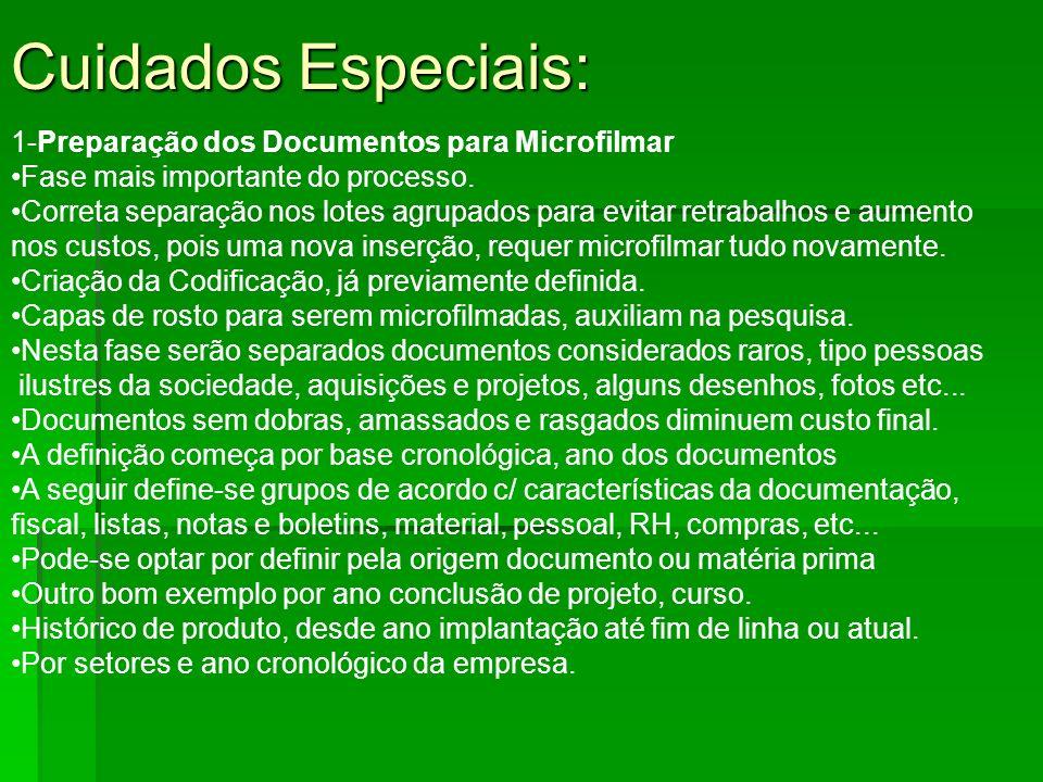 Cuidados Especiais: 1-Preparação dos Documentos para Microfilmar Fase mais importante do processo. Correta separação nos lotes agrupados para evitar r