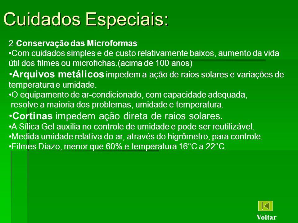Cuidados Especiais: 2-Conservação das Microformas Com cuidados simples e de custo relativamente baixos, aumento da vida útil dos filmes ou microfichas
