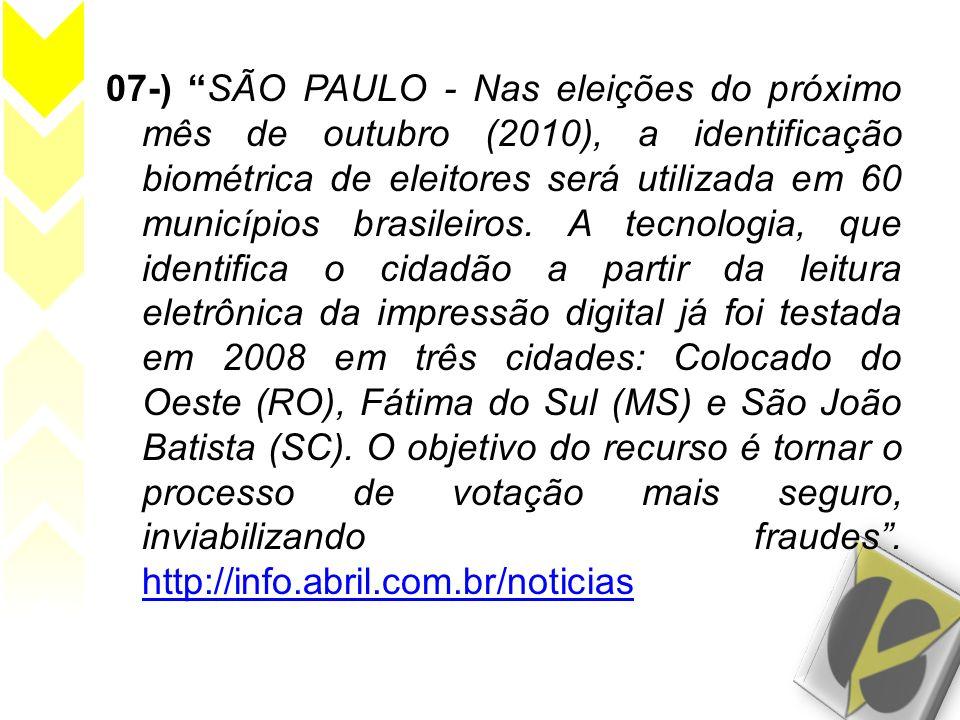 07-) SÃO PAULO - Nas eleições do próximo mês de outubro (2010), a identificação biométrica de eleitores será utilizada em 60 municípios brasileiros. A
