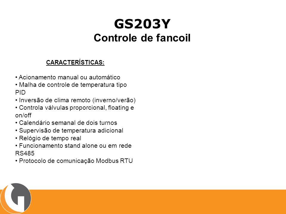 GS203Y Controle de fancoil CARACTERÍSTICAS: Acionamento manual ou automático Malha de controle de temperatura tipo PID Inversão de clima remoto (inver