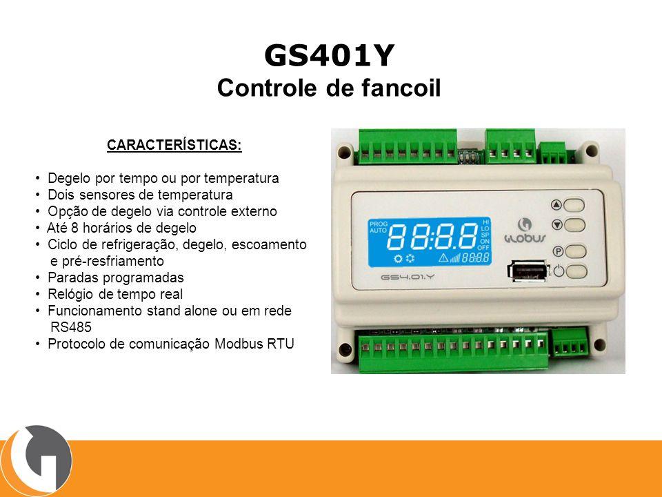 GS401Y Controle de fancoil CARACTERÍSTICAS: Degelo por tempo ou por temperatura Dois sensores de temperatura Opção de degelo via controle externo Até 8 horários de degelo Ciclo de refrigeração, degelo, escoamento e pré-resfriamento Paradas programadas Relógio de tempo real Funcionamento stand alone ou em rede RS485 Protocolo de comunicação Modbus RTU