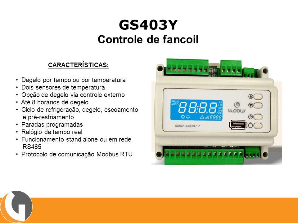 GS403Y Controle de fancoil CARACTERÍSTICAS: Degelo por tempo ou por temperatura Dois sensores de temperatura Opção de degelo via controle externo Até 8 horários de degelo Ciclo de refrigeração, degelo, escoamento e pré-resfriamento Paradas programadas Relógio de tempo real Funcionamento stand alone ou em rede RS485 Protocolo de comunicação Modbus RTU