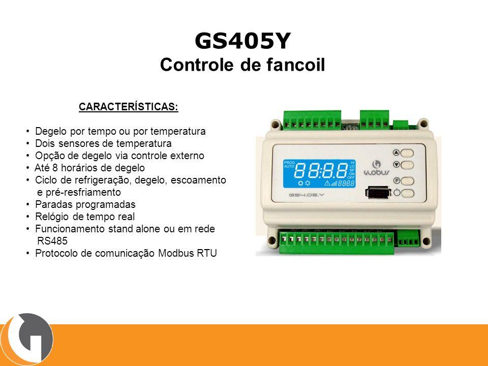 GS405Y Controle de fancoil CARACTERÍSTICAS: Degelo por tempo ou por temperatura Dois sensores de temperatura Opção de degelo via controle externo Até 8 horários de degelo Ciclo de refrigeração, degelo, escoamento e pré-resfriamento Paradas programadas Relógio de tempo real Funcionamento stand alone ou em rede RS485 Protocolo de comunicação Modbus RTU