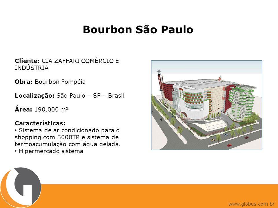 Bourbon São Paulo Cliente: CIA ZAFFARI COMÉRCIO E INDÚSTRIA Obra: Bourbon Pompéia Localização: São Paulo – SP – Brasil Área: 190.000 m² Característica