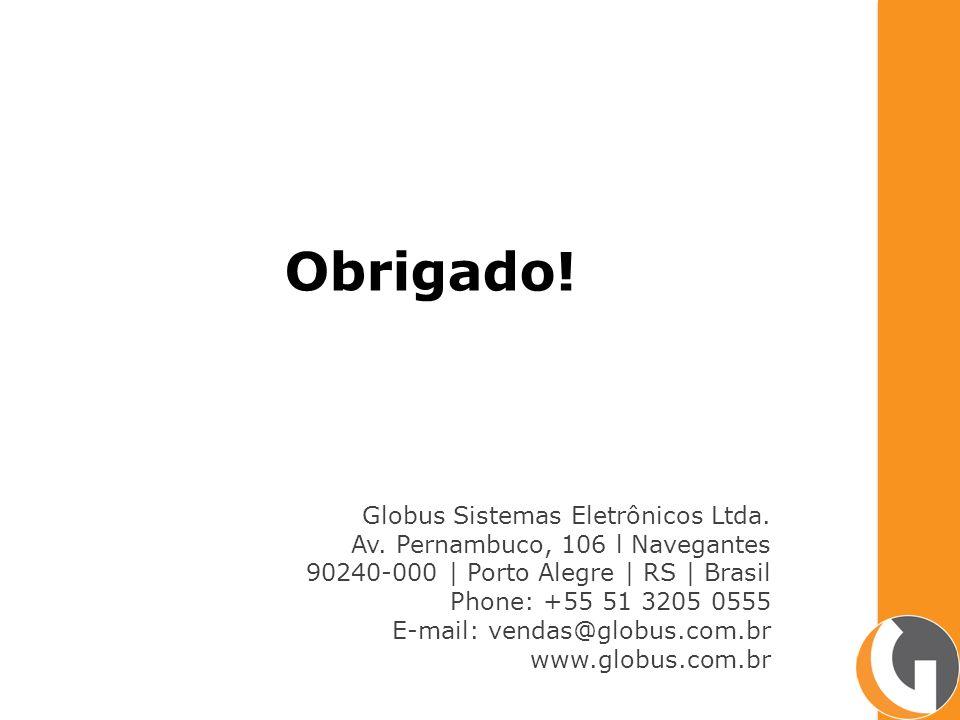 Globus Sistemas Eletrônicos Ltda. Av. Pernambuco, 106 l Navegantes 90240-000   Porto Alegre   RS   Brasil Phone: +55 51 3205 0555 E-mail: vendas@globu