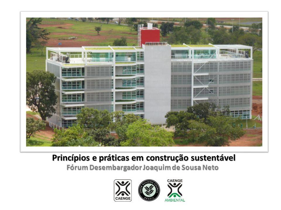 Fórum Desembargador Joaquim de Sousa Neto Princípios e práticas em construção sustentável