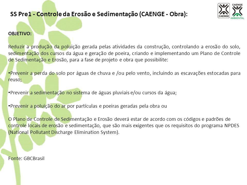 OBJETIVO: Reduzir a produção da poluição gerada pelas atividades da construção, controlando a erosão do solo, sedimentação dos cursos da água e geraçã