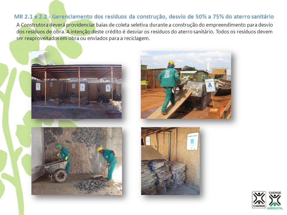 MR 2.1 e 2.2 - Gerenciamento dos resíduos da construção, desvio de 50% a 75% do aterro sanitário A Construtora deverá providenciar baias de coleta sel