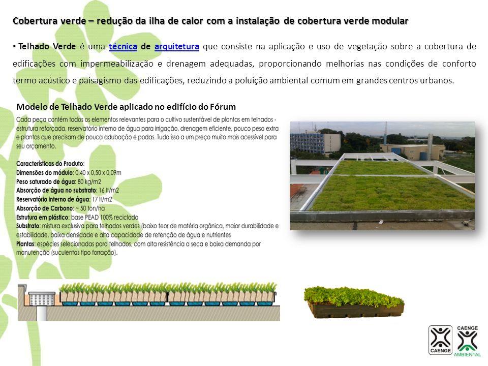 Cobertura verde – redução da ilha de calor com a instalação de cobertura verde modular Telhado Verde é uma técnica de arquitetura que consiste na apli