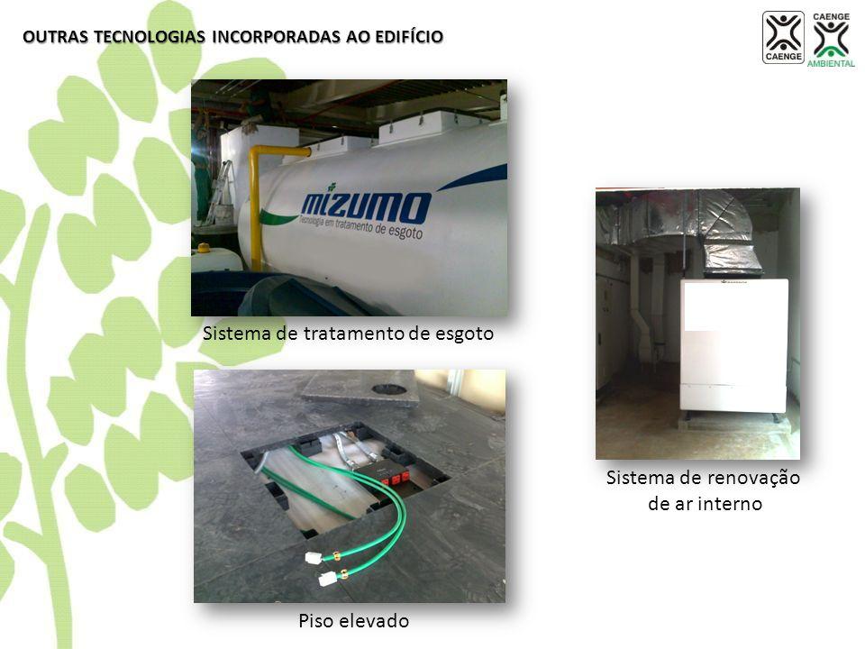 Piso elevado Sistema de renovação de ar interno OUTRAS TECNOLOGIAS INCORPORADAS AO EDIFÍCIO Sistema de tratamento de esgoto