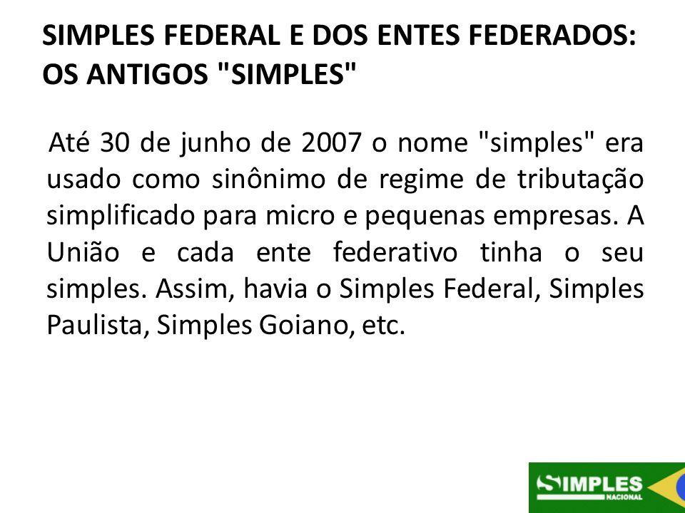 SIMPLES FEDERAL E DOS ENTES FEDERADOS: OS ANTIGOS