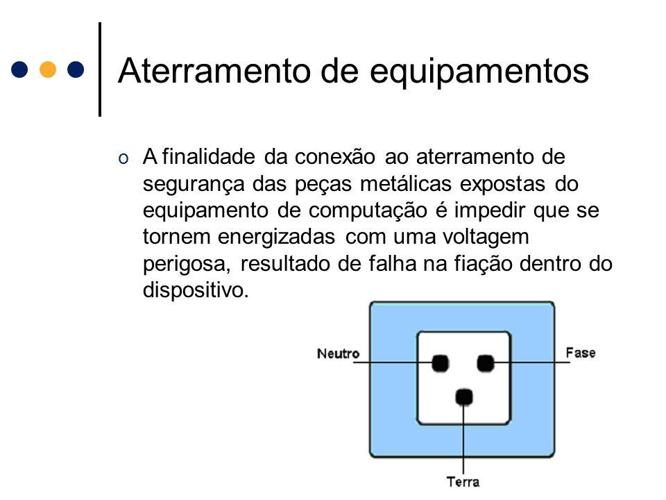 Aterramento de equipamentos o A finalidade da conexão ao aterramento de segurança das peças metálicas expostas do equipamento de computação é impedir