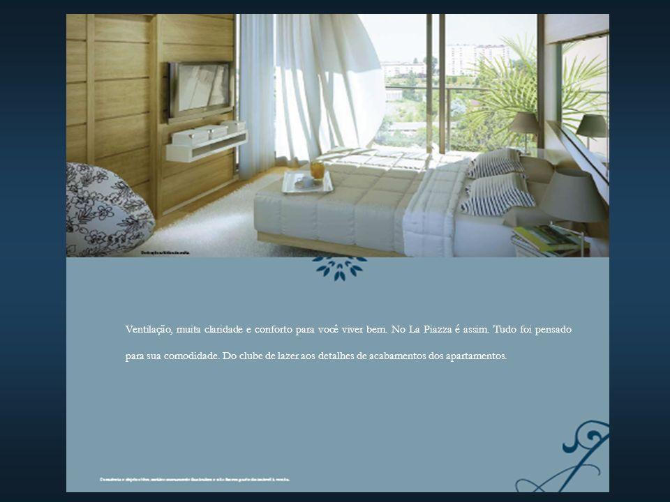 Ventilação, muita claridade e conforto para você viver bem.