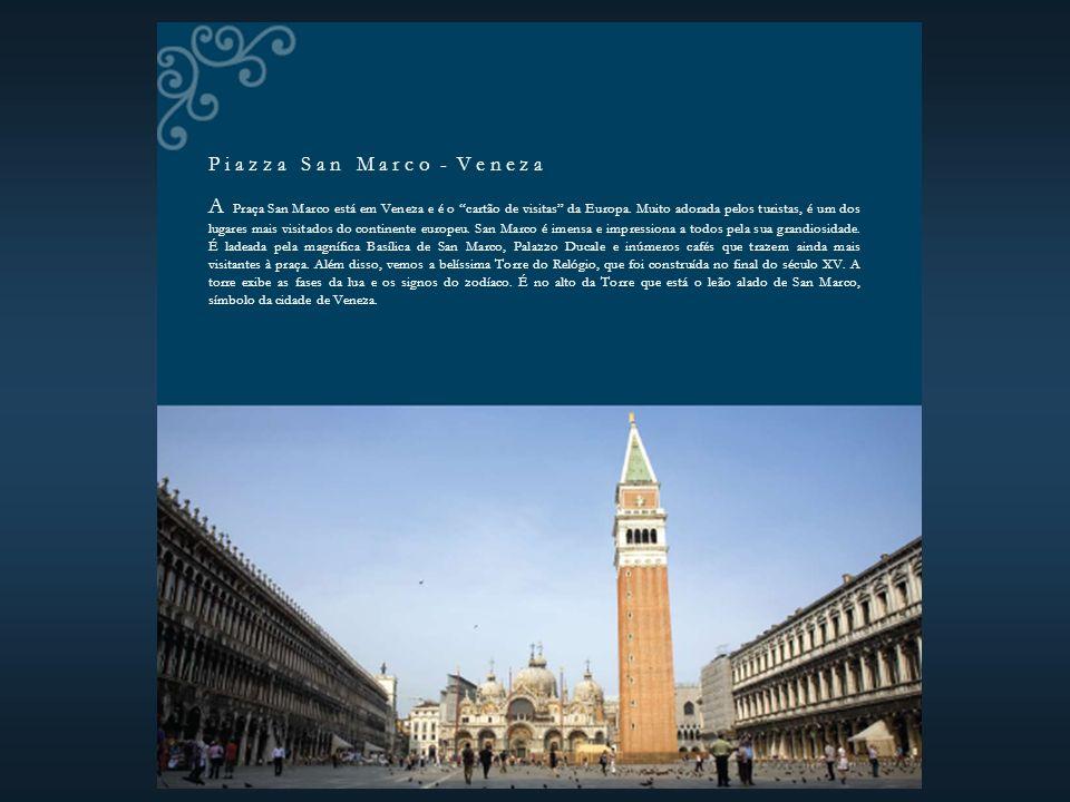 P i a z z a S a n M a r c o - V e n e z a A Praça San Marco está em Veneza e é o cartão de visitas da Europa.