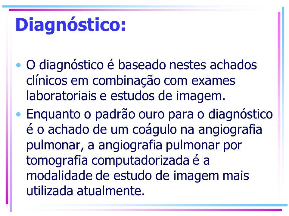Diagnóstico: O diagnóstico é baseado nestes achados clínicos em combinação com exames laboratoriais e estudos de imagem. Enquanto o padrão ouro para o