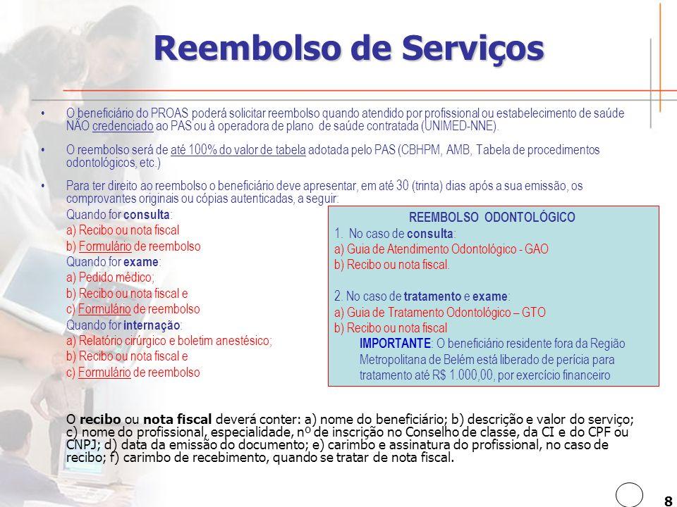 9 Assistência Odontológica Para utilizar a Assistência Odontológica o beneficiário deve encaminhar-se ao profissional credenciado para consulta, prescrição do tratamento e respectivo orçamento.