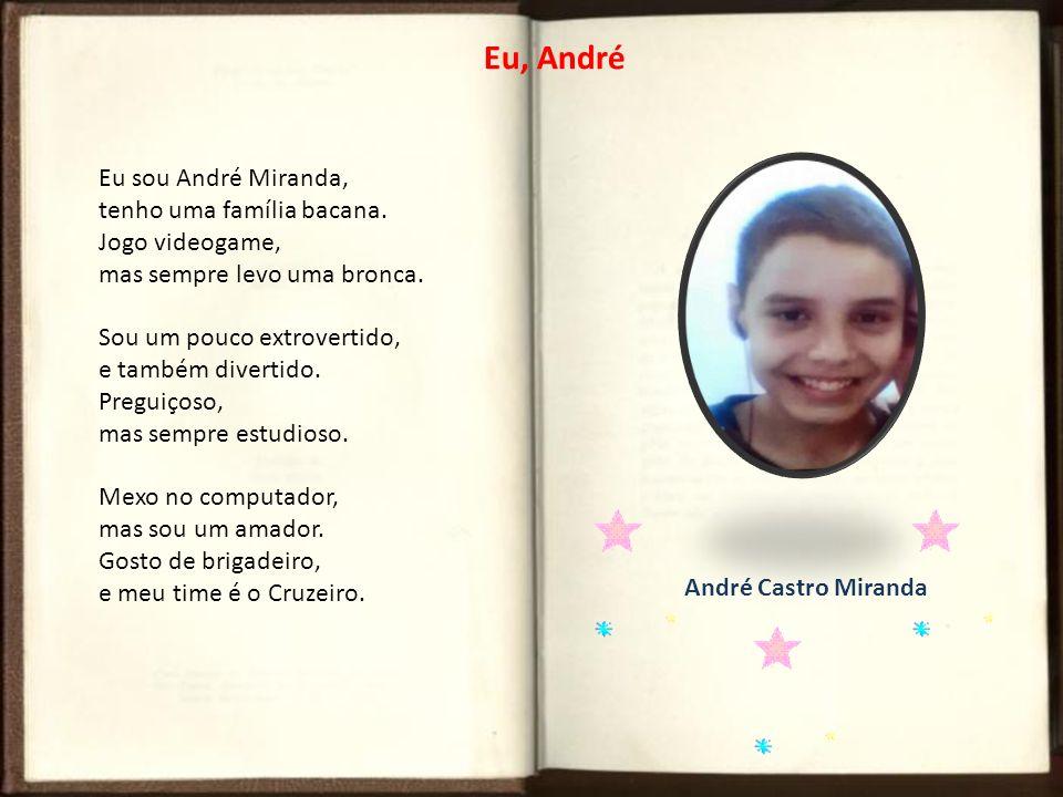 It s me Olá.Meu nome é Gabriel Idade... 14 anos Venho falar neste poema Um pouco de mim.