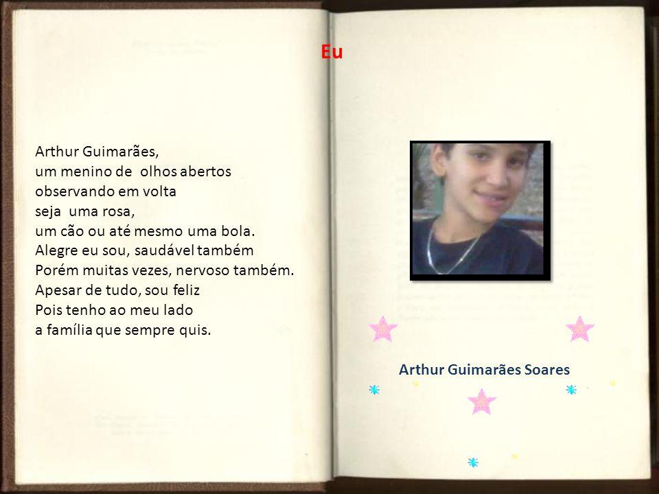 Arthur Guimarães, um menino de olhos abertos observando em volta seja uma rosa, um cão ou até mesmo uma bola. Alegre eu sou, saudável também Porém mui