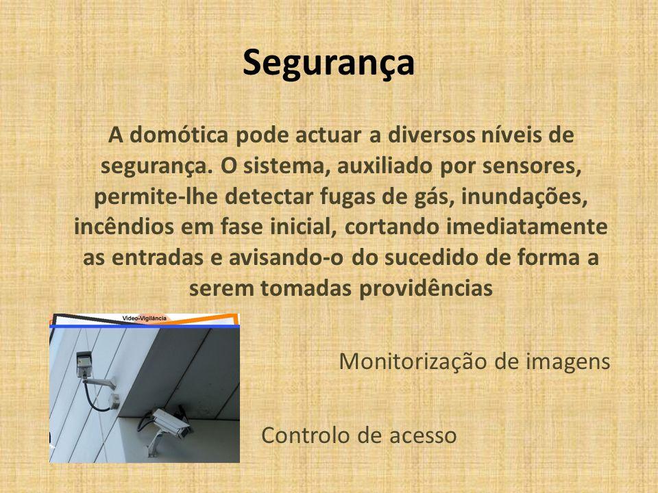 Segurança A domótica pode actuar a diversos níveis de segurança. O sistema, auxiliado por sensores, permite-lhe detectar fugas de gás, inundações, inc