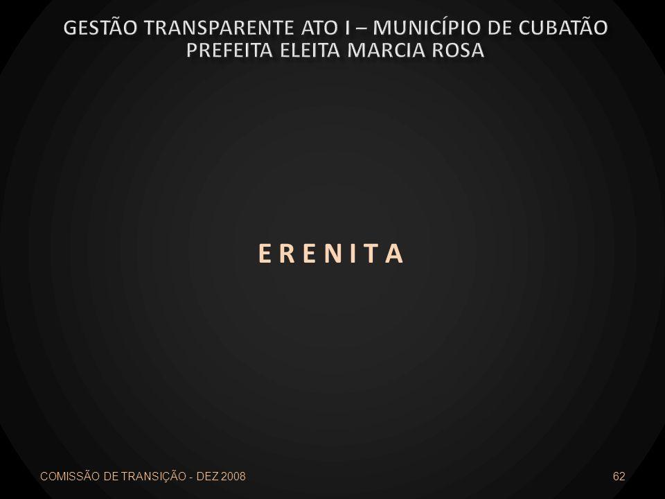 E R E N I T A COMISSÃO DE TRANSIÇÃO - DEZ 2008 62