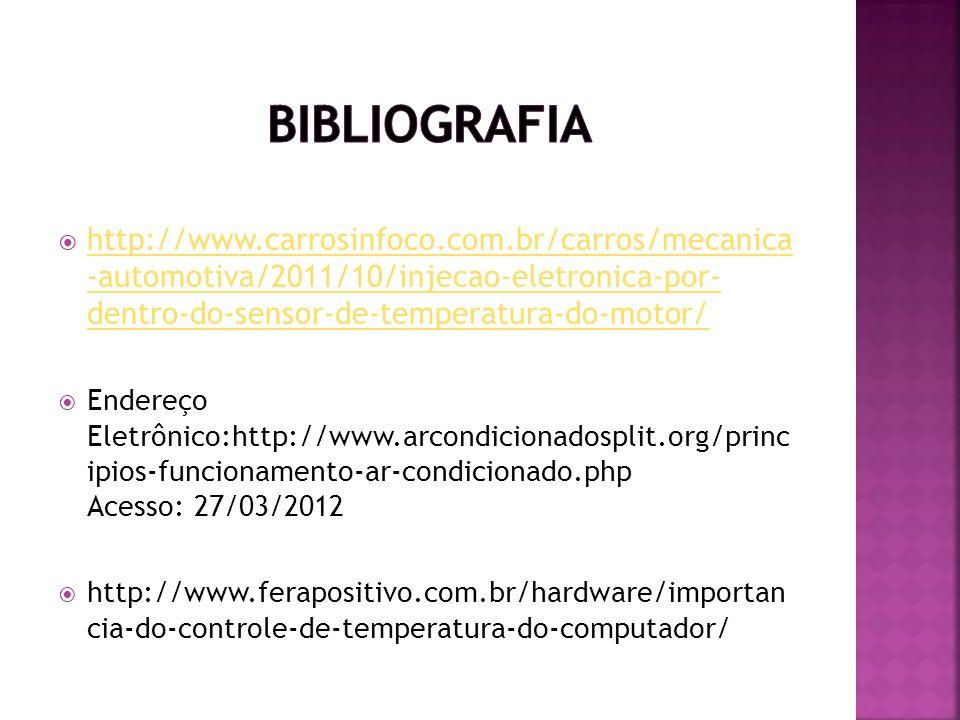 http://www.carrosinfoco.com.br/carros/mecanica -automotiva/2011/10/injecao-eletronica-por- dentro-do-sensor-de-temperatura-do-motor/ http://www.carros