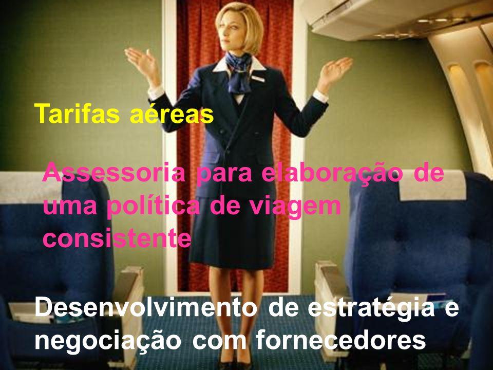 Tarifas aéreas Assessoria para elaboração de uma política de viagem consistente Desenvolvimento de estratégia e negociação com fornecedores