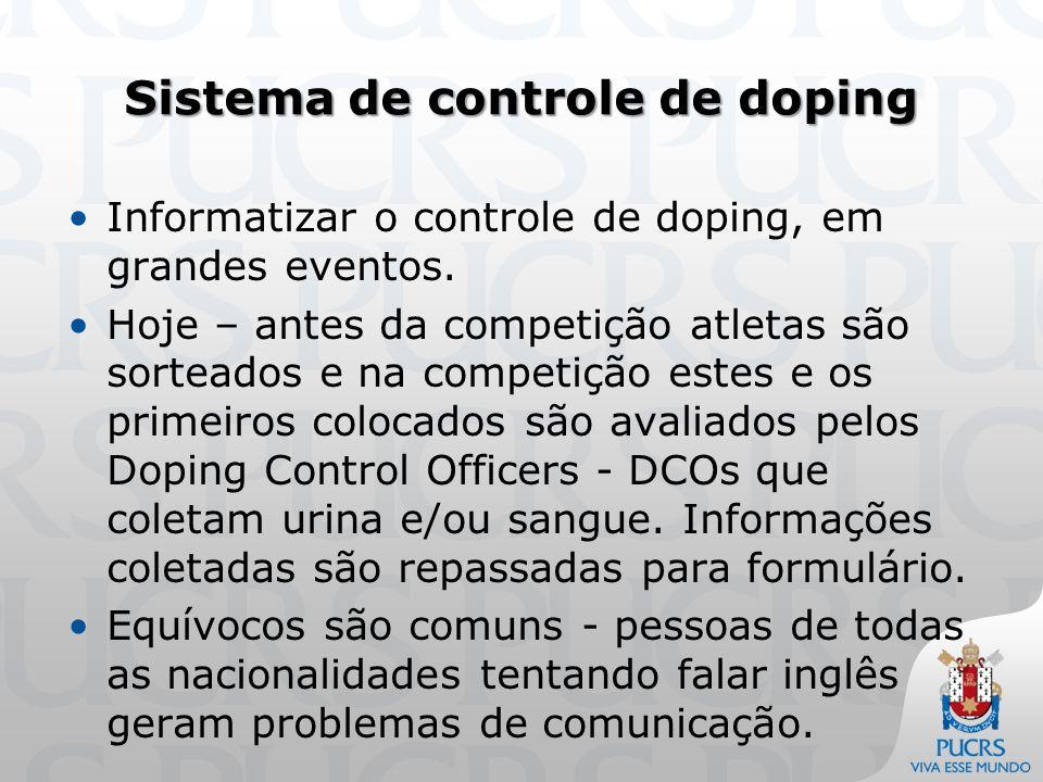 Sistema de controle de doping Informatizar o controle de doping, em grandes eventos.