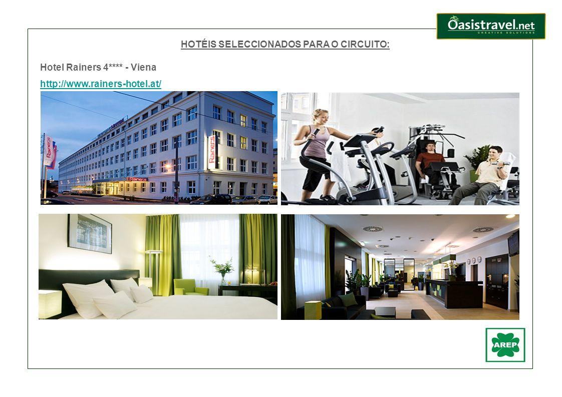 HOTÉIS SELECCIONADOS PARA O CIRCUITO: Hotel Rainers 4**** - Viena http://www.rainers-hotel.at/
