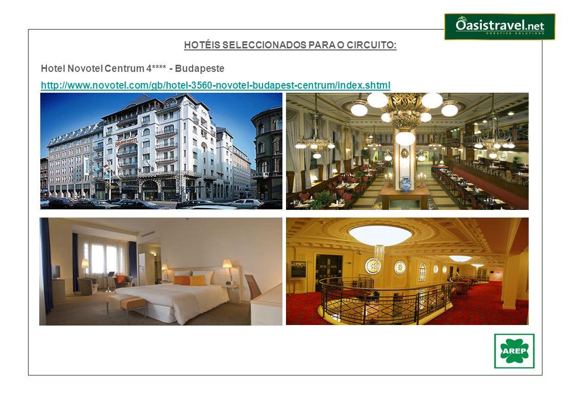 HOTÉIS SELECCIONADOS PARA O CIRCUITO: Hotel Novotel Centrum 4**** - Budapeste http://www.novotel.com/gb/hotel-3560-novotel-budapest-centrum/index.shtm