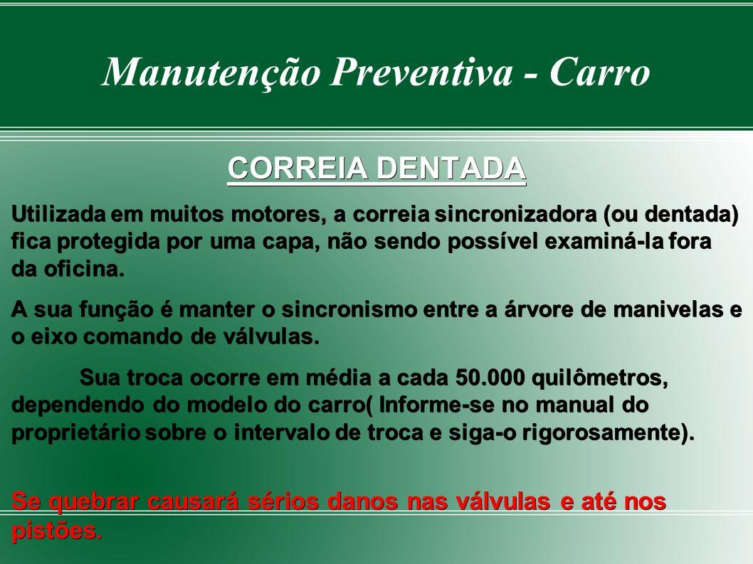 Manutenção Preventiva - Carro LIQUIDO DE ARREFECIMENTO Verifique o nível da água.Verifique o nível da água. Com o motor frio e veículo nivelado, a águ