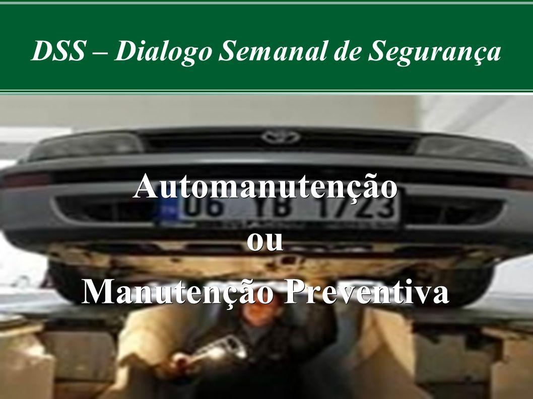 DSS – Dialogo Semanal de Segurança Automanutençãoou Manutenção Preventiva