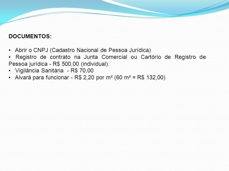 DOCUMENTOS: Abrir o CNPJ (Cadastro Nacional de Pessoa Jurídica) Registro de contrato na Junta Comercial ou Cartório de Registro de Pessoa jurídica - R$ 500,00 (individual).