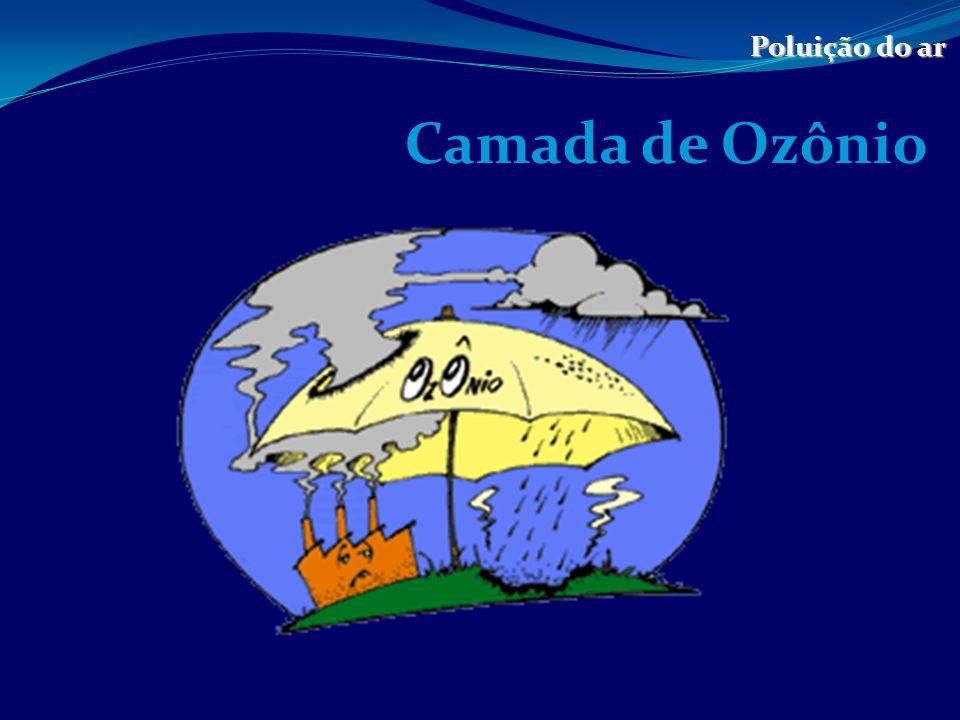 Definição de camada de ozônio Poluição do ar O ozônio é um gás, invisível, formado de oxigênio concentrado.