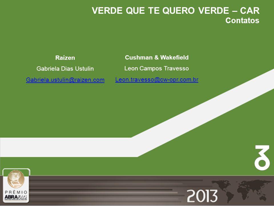 Verde que te quero verde VERDE QUE TE QUERO VERDE – CAR Contatos Raízen Gabriela Dias Ustulin Gabriela.ustulin@raizen.com Cushman & Wakefield Leon Cam