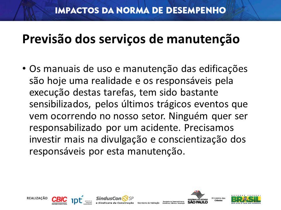 Previsão dos serviços de manutenção Os manuais de uso e manutenção das edificações são hoje uma realidade e os responsáveis pela execução destas taref